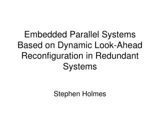 Embedded Parallel Systems Based on Dynamic Look-Ahead Reconfiguration in Redundant Systems