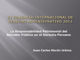 IV CONGRESO INTERNACIONAL DE DERECHO ADMINISTRATIVO 2012