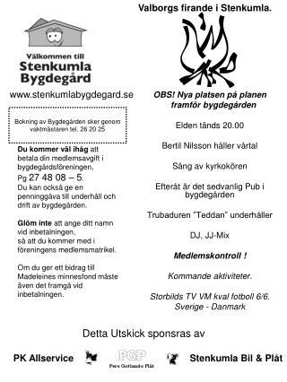 OBS! Nya platsen på planen      framför bygdegården Elden tänds 20.00 Bertil Nilsson håller vårtal
