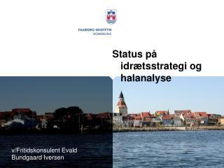 v/Fritidskonsulent Evald Bundgaard Iversen
