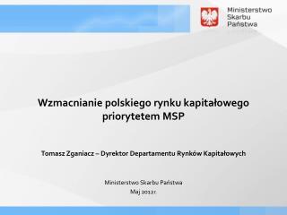Wzmacnianie polskiego rynku kapitałowego priorytetem MSP