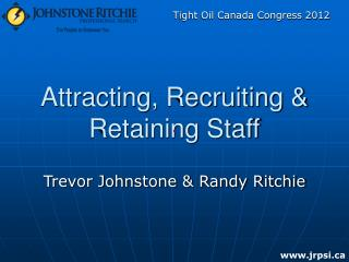 Attracting, Recruiting & Retaining Staff