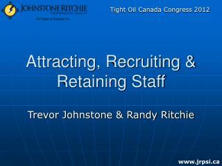 Attracting, Recruiting & Retaining Staff