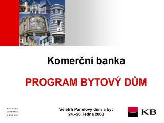 Komerční banka  PROGRAM BYTOVÝ DŮM Veletrh Panelový dům a byt 24.–26. ledna 2008