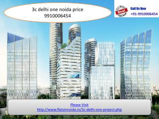 3c delhi one noida price 9910006454