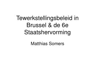Tewerkstellingsbeleid in Brussel & de 6e Staatshervorming