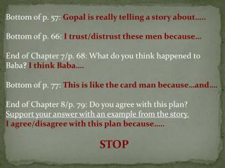 Bottom of p. 57:  Gopal  is really telling a story about…..