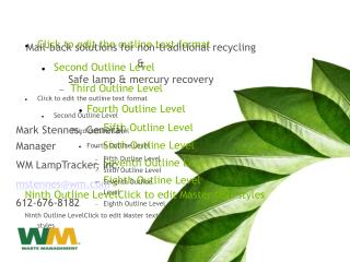 Mail-back solutions for non-traditional recycling & Safe lamp & mercury recovery