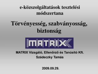 MATRIX Vizsgáló, Ellenőrző és Tanúsító Kft. Szádeczky Tamás