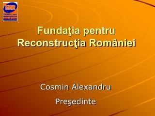 Fundaţia pentru Reconstrucţia României
