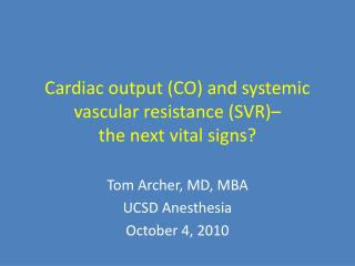 Cardiac output (CO) and systemic vascular resistance (SVR)�  the next vital signs?
