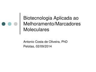 Biotecnologia Aplicada ao Melhoramento / Marcadores Moleculares