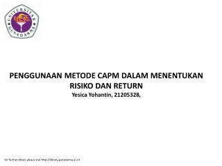 PENGGUNAAN METODE CAPM DALAM MENENTUKAN RISIKO DAN RETURN Yesica Yohantin, 21205328,