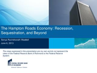 The Hampton Roads Economy: Recession, Sequestration, and Beyond