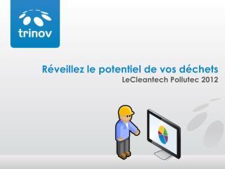 Réveillez le potentiel de vos déchets LeCleantech Pollutec 2012