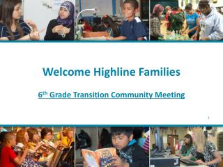 Welcome Highline Families 6 th  Grade Transition Community Meeting