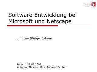 Software Entwicklung bei Microsoft und Netscape