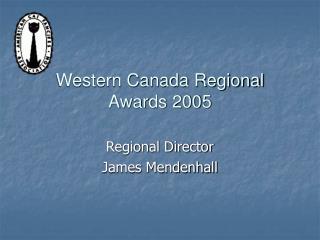 Western Canada Regional Awards 2005
