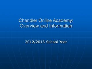 Chandler Online Academy:  Overview and Information