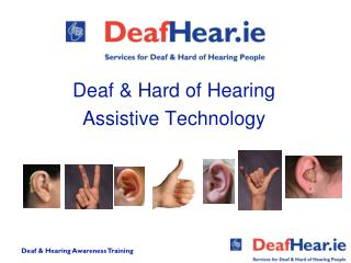 Deaf & Hard of Hearing  Assistive Technology