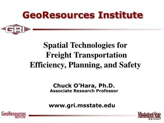 Spatial Technologies for   Freight Transportation Efficiency, Planning, and Safety