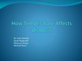 How Temperature Affects Osmosis