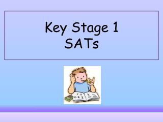 Key Stage 1  SATs