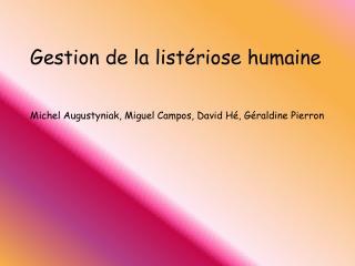Michel Augustyniak, Miguel Campos, David Hé, Géraldine Pierron