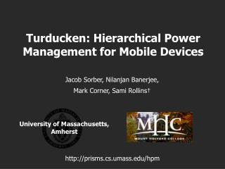 Turducken: Hierarchical Power  Management for Mobile Devices