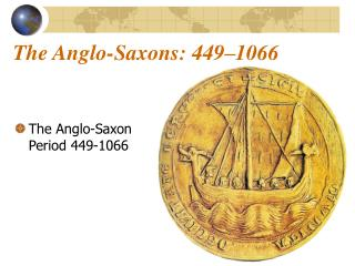The Anglo-Saxons: 449�1066