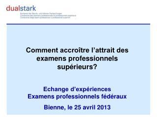 Comment accroître l'attrait des examens professionnels supérieurs?
