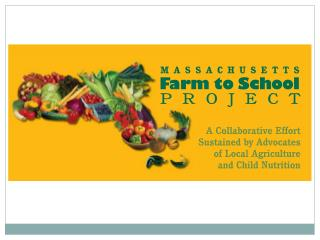 What We Do: Mass. Farm to School Project