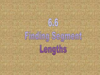 6.6 Finding Segment Lengths