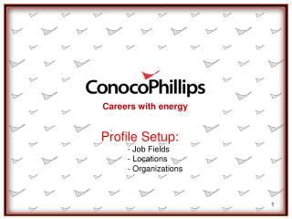 Profile Setup: - Job Fields - Locations - Organizations