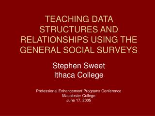 TEACHING DATA STRUCTURES AND RELATIONSHIPS USING THE GENERAL SOCIAL SURVEYS