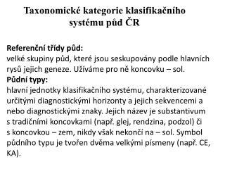 Taxonomické kategorie klasifikačního systému půd ČR