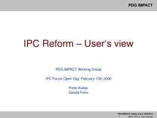 IPC Reform – User's view