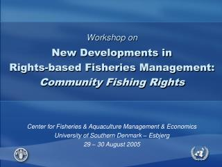 Workshop on New Developments in Rights-based Fisheries Management: Community Fishing Rights