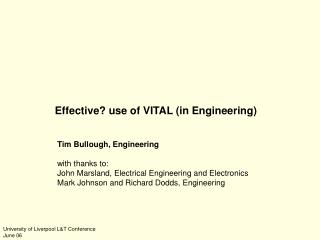 Effective? use of VITAL (in Engineering)