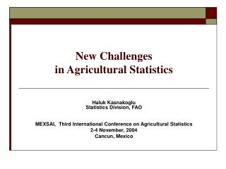 New Challenges  in Agricultural Statistics