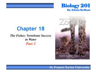 Biology 201 Dr. Edwin DeMont