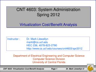 CNT 4603: System Administration Spring 2012 Virtualization Cost/Benefit Analysis