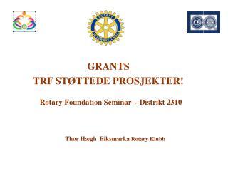 GRANTS TRF ST�TTEDE PROSJEKTER!