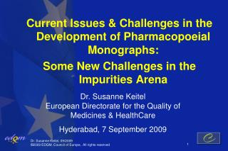 Current Issues & Challenges in the Development of Pharmacopoeial Monographs: