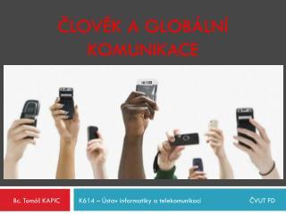 ČLOVĚK a globální komunikace