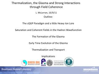 Thermalization , the  Glasma  and Strong Interactions  through Field Coherence