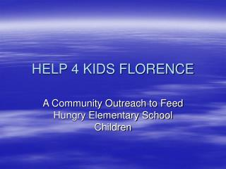 HELP 4 KIDS FLORENCE