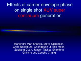 Effects of carrier envelope phase on single shot  XUV super continuum  generation