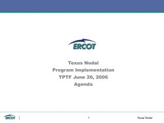Texas Nodal Program Implementation TPTF June 26, 2006 Agenda