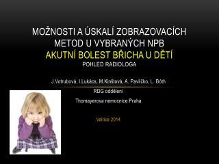 J.Votrubová ,  I.Lukács ,  M.Kinštová , A. Pavličko, L.  Bóth RDG  oddělení
